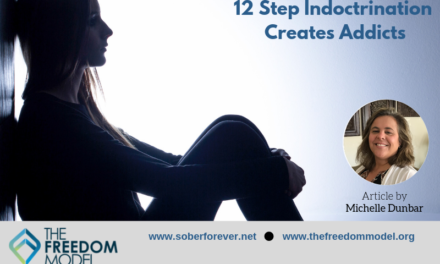 The Twelve Steps CREATES Addicts, It Doesn't Cure Them!