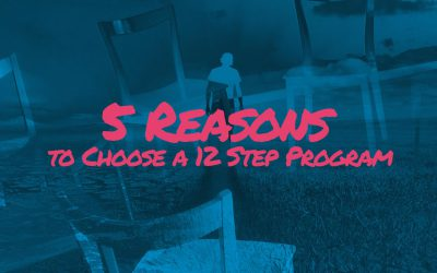 Top 5 Reasons to Choose a 12 Step Program