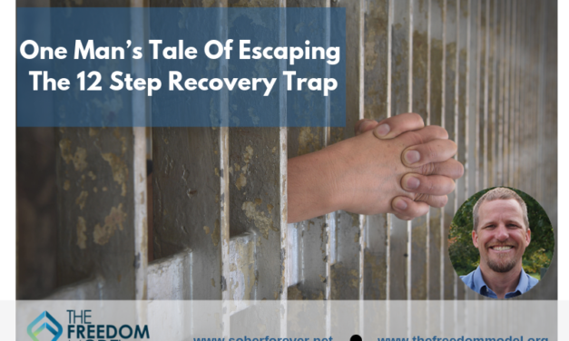 One Man's Tale of Escaping the 12 Step Recovery Trap