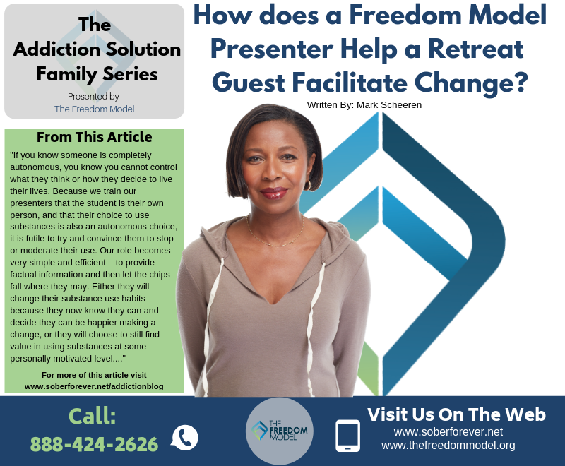 How Does A Freedom Model Presenter Help A Retreat Guest Facilitate Change?