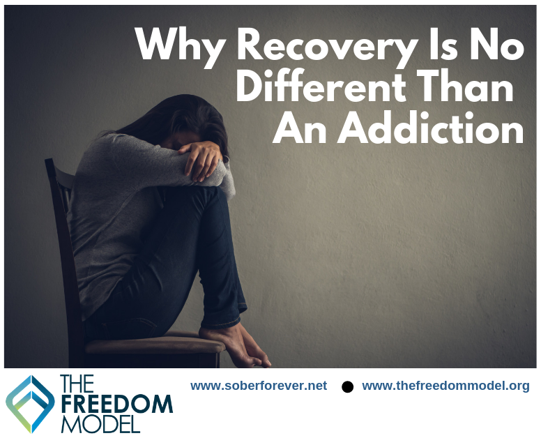 Why Recovery is No Different Than Addiction